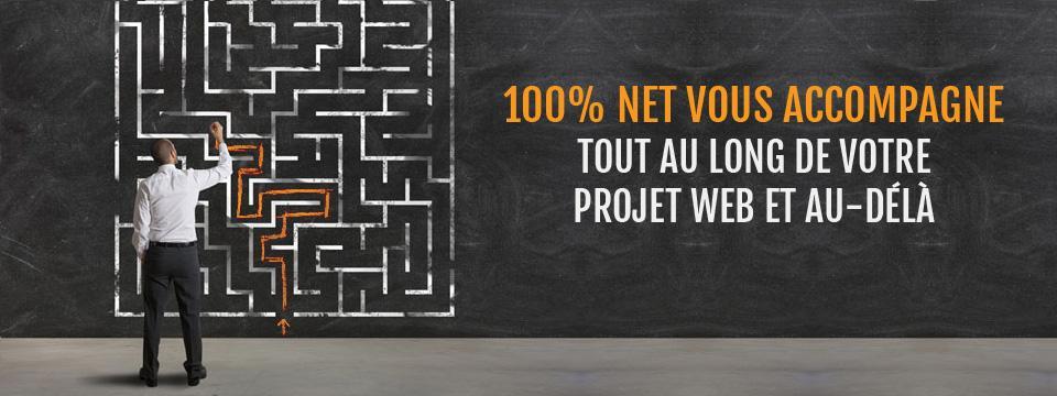 100% Net vous accompagne tout au long de votre projet web et au-delà